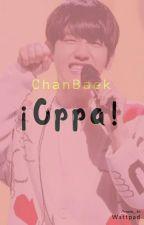 Oppa! || ChanBaek. |PAUSADA| by Dreams_An