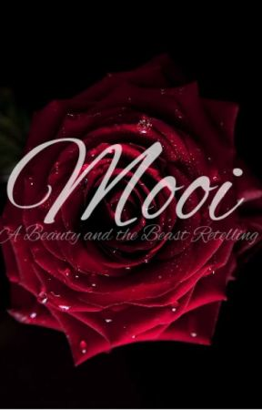 Mooi: A Beauty and the Beast Retelling by emi_wise