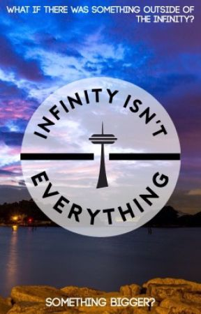 Infinity Isn't Everything || A Roleplay by that_book_girl_lily
