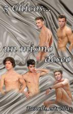 5 Chicos, Un mismo deseo (Ziall gay)[TERMINADA] by panchi_estrellas