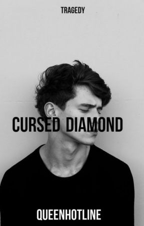 Cursed Diamond ✔ by QueenHotline
