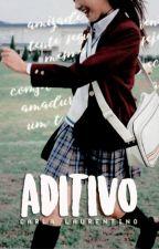 Aditivo by carlalaurentino