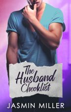 The Husband Checklist ✔ [COMPLETED]  by JasminAMiller