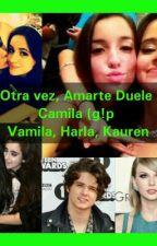 Amarte Duele (Camila G!P) by fabyfagual