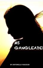 Ms gangleader by antonella_nutella