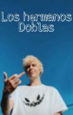 Los hermanos Doblas  by FerKawaii777