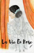 La Vie En Rose by nisaprimadiaty