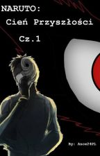 Naruto: cień przyszłości (Cz.1) by Ance24PL