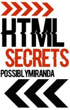 HTML Secrets by PossiblyMiranda