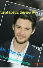 Fuentebella Series #1: Mr. Nice Guy??? by rushievyl