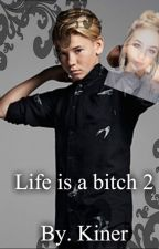 Life is a bitch 2. Ft. Marcus og Martinus by Kiner2106