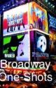 Broadway One-Shots! by cringeworthyalways