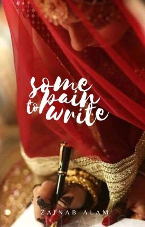 Some Pain To Write - An Almost Forced Marriage by petrified_