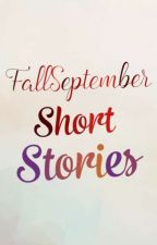 Fall September Short Stories by FallSeptember