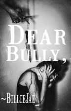 Dear Bully by BillieJae_