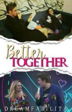 Better Together by dreamfabilita