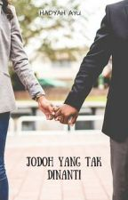 Jodoh yang Tak Dinanti by hadyah_ayu