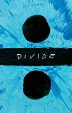 DIVIDE lyrics by distinctivewriter