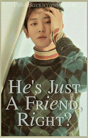 He's Just A Friend, Right?    C H A N B A E K by ParkBaekhyunsChild