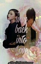 A way back into love (On Going) by AkoSiHurricane