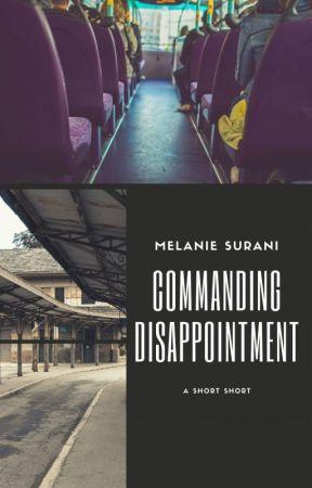 Commanding Disappointment by MelanieSurani