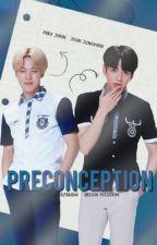 Preconception [ jjk + pjm ]  by sugazarado
