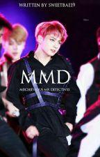 [UPDATE SOON]MISCHIEVOUS MR DETECTIVES (15+) [VMINKOOK X SJH] by sweetbae19
