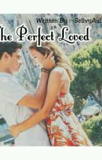 The Perfect Loved by Sell_sellvy