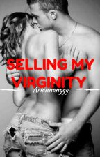 Selling My Virginity by Ariannanggg