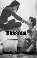 Reasons (Wesley Stromberg Fan Fiction) by MendesStrombergGirl