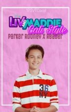 Liv and Maddie Cali Style | Parker X Reader (COMPLETED) by 17SVTCarat