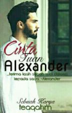 CINTA TUAN ALEXANDER (COMPLETED) by teaqahm