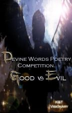 The Divine Words Poetry Competition: Good vs Evil. by VisionaryTeam