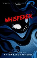 Whisperer by anthazagoraphobia