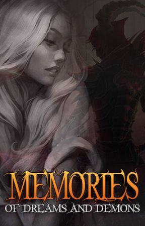 Memories: Of Dreams and Demons by JasonCurby