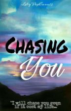 Chasing You by LilyPopCorn13