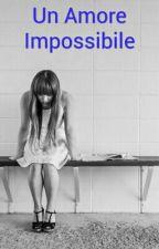 Un Amore Impossibile by melaniasfredda