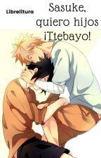 sasuke, - !quiero hijos ttebayo¡ by salome-uzumaki