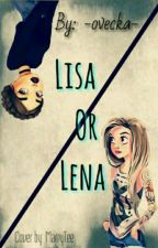 Lisa or Lena? by -ovecka-