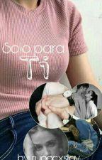 Solo Para Ti | Gastina by MendezHoney