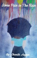 Some Pain in The Rain by chanitaanggun10