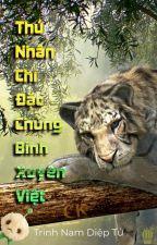 [11] Thú Nhân Chi Đặc Chủng Binh Xuyên Việt (Hoàn) by caokhin