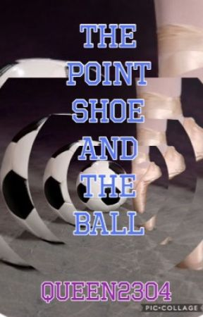 The point shoe and the ball by queen2304