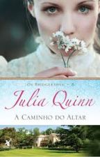 A Caminho do Altar - Julia Quinn by Florencia_Hidalgo