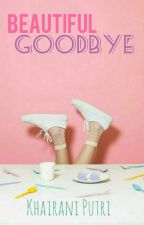 Beautiful Goodbye by khairanipm