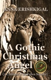 A Gothic Christmas Angel (A Children of the Fallen Novella) by AnnaErishkigal