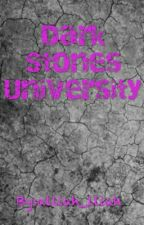 Dark Stones University (On Going) by alliah_lliah