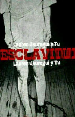 Esclavitud ( Lauren Jauregui y tu ) by agostinaquino