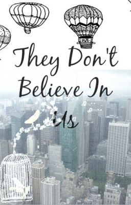 They Don't Believe In Us (My Chemical Romance // under major editing)
