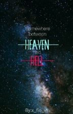 Somewhere between Heaven and Hell ✔ by x_fio_x